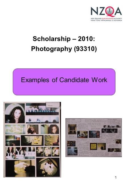 1 Scholarship – 2010: Photography (93310) Examples of Candidate Work.