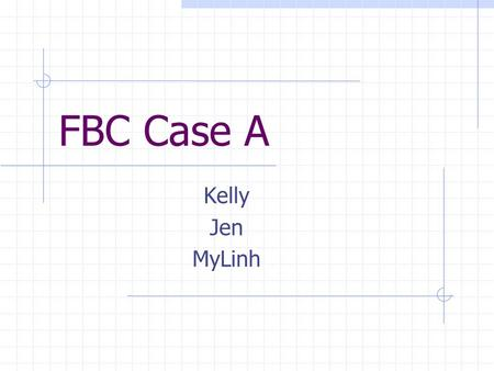 FBC Case A Kelly Jen MyLinh. The case… A 61 year old man presented with a 3 week history of generalised weakness & increasing dyspnoea on exertion. He.