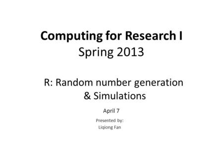 Computing for Research I Spring 2013