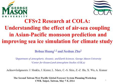 CFSv2 Research at COLA: Understanding the effect of air-sea coupling in Asian-Pacific monsoon prediction and improving sea ice simulation for climate study.
