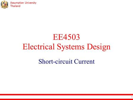 Assumption University Thailand EE4503 Electrical Systems Design Short-circuit Current 1.