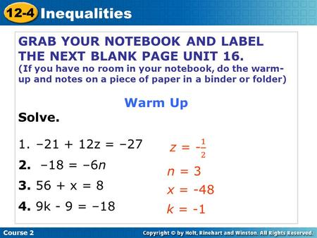 GRAB YOUR NOTEBOOK AND LABEL THE NEXT BLANK PAGE UNIT 16. (If you have no room in your notebook, do the warm- up and notes on a piece of paper in a binder.