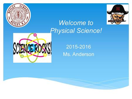 Welcome to Physical Science! 2015-2016 Ms. Anderson.