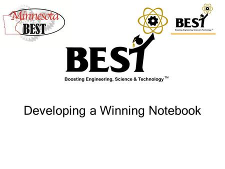 Developing a Winning Notebook. What is the Notebook? Notebook Specifications Notebook sections What is the Engineering Design Process? Notebook Evaluation.