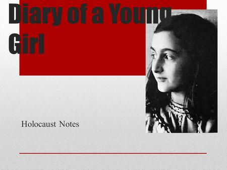 Anne Frank: The Diary of a Young Girl Holocaust Notes.