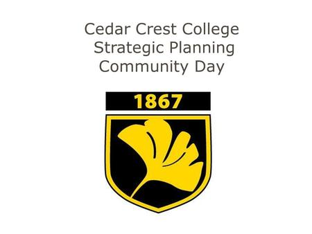 Cedar Crest College Strategic Planning Community Day.