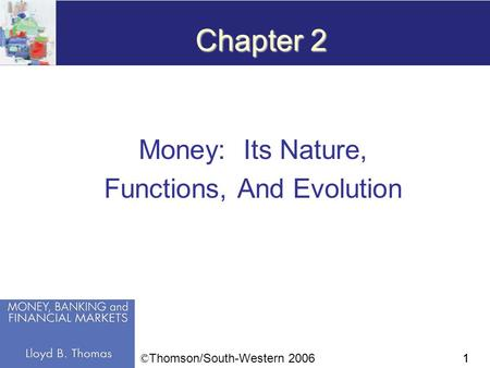 11 Chapter 2 Money: Its Nature, Functions, And Evolution © Thomson/South-Western 2006.
