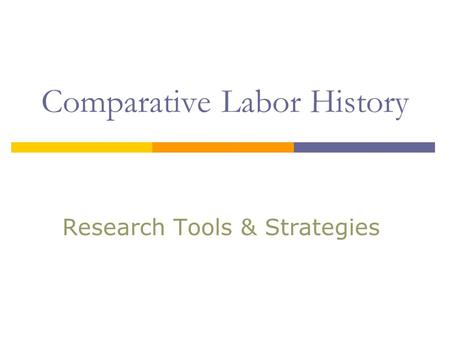 Comparative Labor History Research Tools & Strategies.