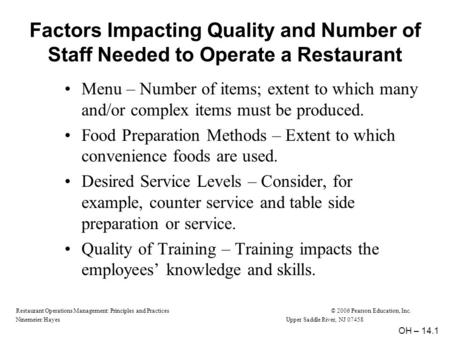 Restaurant Operations Management: Principles and Practices© 2006 Pearson Education, Inc. Ninemeier/HayesUpper Saddle River, NJ 07458 Factors Impacting.