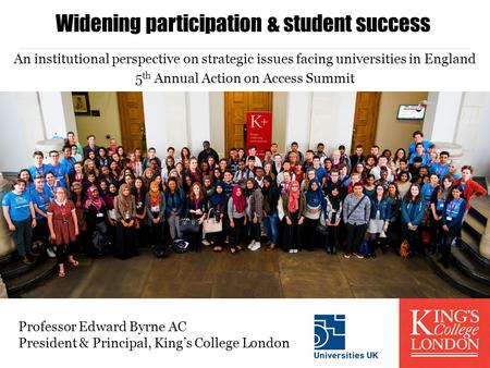 An institutional perspective on strategic issues facing universities in England 5 th Annual Action on Access Summit Widening participation & student success.