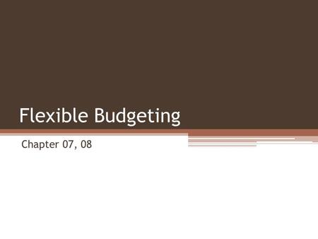 Flexible Budgeting Chapter 07, 08. 9-2 Performance evaluation Budget Actual Performance evaluation by comparing actual results with budgeted numbers.