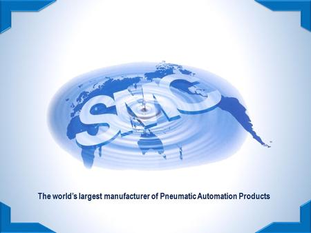 SMC Corporation Japan – World's most progressive manufacturer of pneumatic products. Dedicated sales force of over 5,750 engineers. 32% of the global.