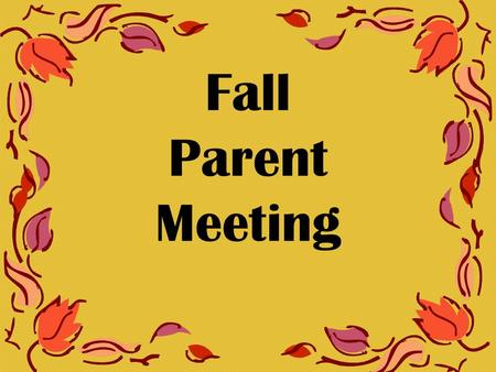 Fall Parent Meeting End of 1 st Quarter Alert!!! 1 st Qtr ends Friday, October 9 th Most teachers will be cutting off their grades by Monday, October.