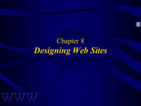 Chapter 8 Designing Web Sites. Awad –Electronic Commerce 2/e © 2004 Pearson Prentice Hall 2 OBJECTIVES Why a Web site? Life Cycle of Site Building Ways.