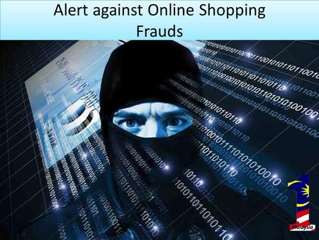 Alert against Online Shopping Frauds. Online Shopping A form of electronic commerce whereby consumers directly buy goods or services from a seller over.