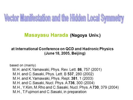 Masayasu Harada (Nagoya Univ.) based on (mainly) M.H. and K.Yamawaki, Phys. Rev. Lett. 86, 757 (2001) M.H. and C.Sasaki, Phys. Lett. B 537, 280 (2002)