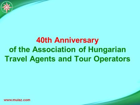 40th Anniversary of the Association of Hungarian Travel Agents and Tour Operators.