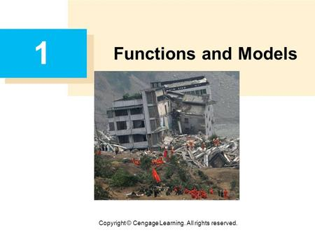 Copyright © Cengage Learning. All rights reserved. 1 Functions and Models.