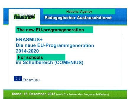 National Agency The new EU-programgeneration For schools.