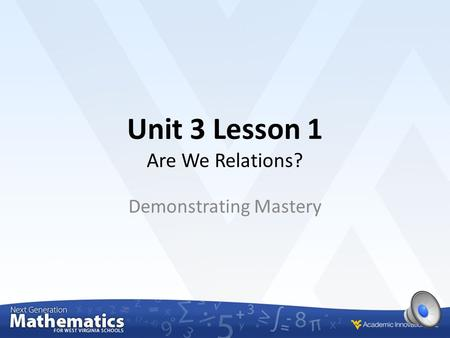 Unit 3 Lesson 1 Are We Relations? Demonstrating Mastery.