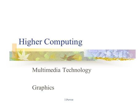 I Power Multimedia Technology Graphics Higher Computing.