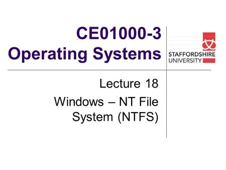 Lecture 18 Windows – NT File System (NTFS)