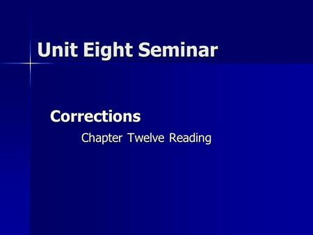 Unit Eight Seminar Corrections Chapter Twelve Reading.