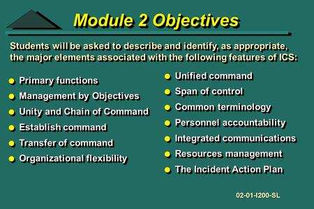 Module 2 Objectives l Primary functions l Management by Objectives l Unity and Chain of Command l Establish command l Transfer of command l Organizational.