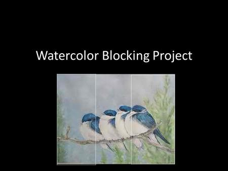 Watercolor Blocking Project. This project is focusing on animals in Nature!!! 1. You will need to find a color picture of animals in nature using the.