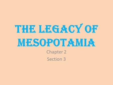 "The Legacy of Mesopotamia Chapter 2 Section 3. An Eye for an Eye, A Tooth for a Tooth……. ""If a man has destroyed the eye of a man if the class of gentleman,"