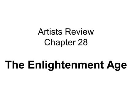Artists Review Chapter 28 The Enlightenment Age. Rococo 1730.