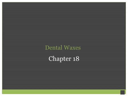 Dental Waxes Chapter 18.