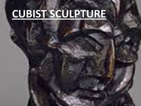 Cubist sculpture… CUBIST SCULPTURE. Not a major part of the cubist movement, sculpture was none the less a part of its development and a huge influence.