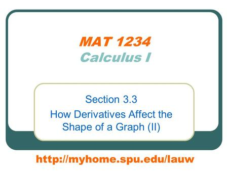 MAT 1234 Calculus I Section 3.3 How Derivatives Affect the Shape of a Graph (II)