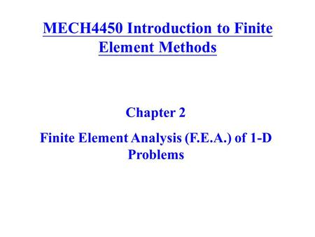 MECH4450 Introduction to Finite Element Methods