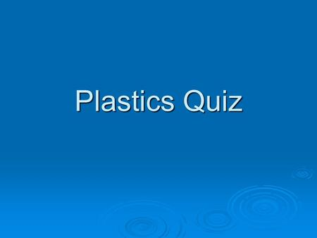 Plastics Quiz. Question 1 Which type of plastics cannot be reshaped or remoulded once set? Thermosetting plastics shiny plastics Thermoplasticsbrittle.