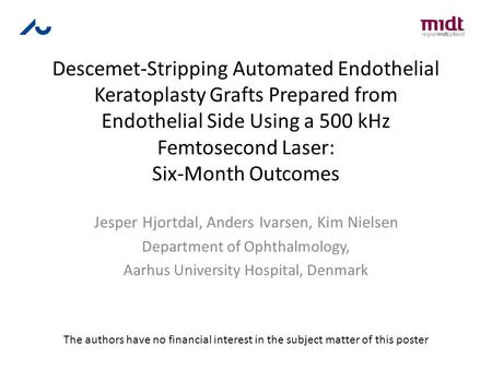 Descemet-Stripping Automated Endothelial Keratoplasty Grafts Prepared from Endothelial Side Using a 500 kHz Femtosecond Laser: Six-Month Outcomes Jesper.