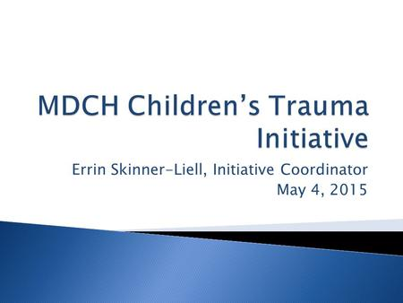 MDCH Children's Trauma Initiative