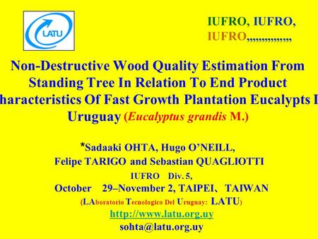 Non-Destructive Wood Quality Estimation From Standing Tree In Relation To End Product Characteristics Of Fast Growth Plantation Eucalypts In Uruguay (Eucalyptus.