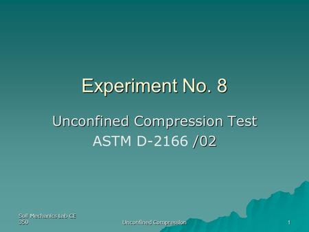 Unconfined Compression Test ASTM D-2166 /02
