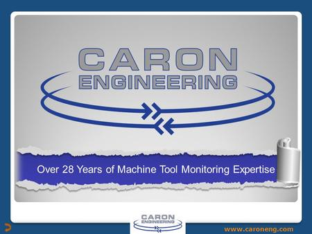 Www.caroneng.com Over 28 Years of Machine Tool Monitoring Expertise.