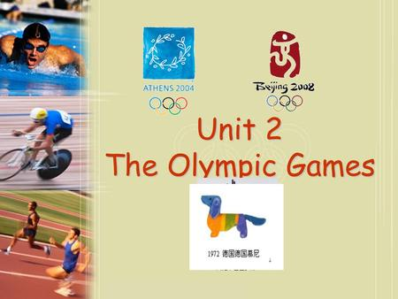 Unit 2 The Olympic Games Are you familiar with these pictures?