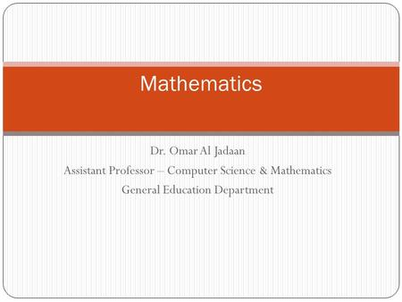 Dr. Omar Al Jadaan Assistant Professor – Computer Science & Mathematics General Education Department Mathematics.
