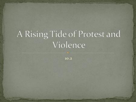 A Rising Tide of Protest and Violence