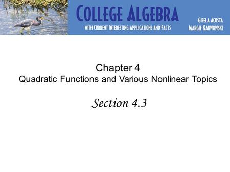 Chapter 4 Quadratic Functions and Various Nonlinear Topics Section 4.3.
