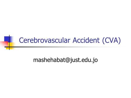 Cerebrovascular Accident (CVA)