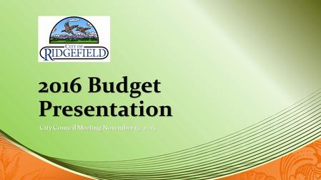 2016 Budget Presentation City Council Meeting November 19, 2015.