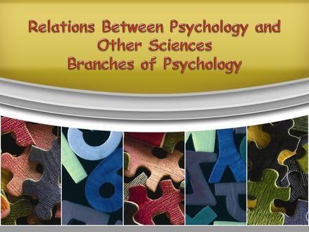 Psychology lies at the intersection of many other different disciplines, including biology, medicine, linguistics, philosophy, anthropology, sociology…