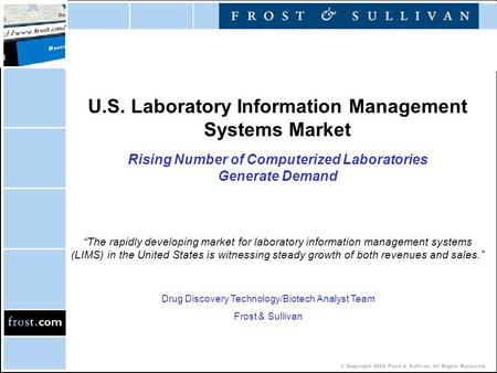 © Copyright 2002 Frost & Sullivan. All Rights Reserved. U.S. Laboratory Information Management Systems Market Rising Number of Computerized Laboratories.