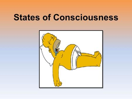 States of Consciousness. What does it mean to be conscious? Consciousness –Awareness of ourselves & our environment –States of consciousness Awake Daydreaming.